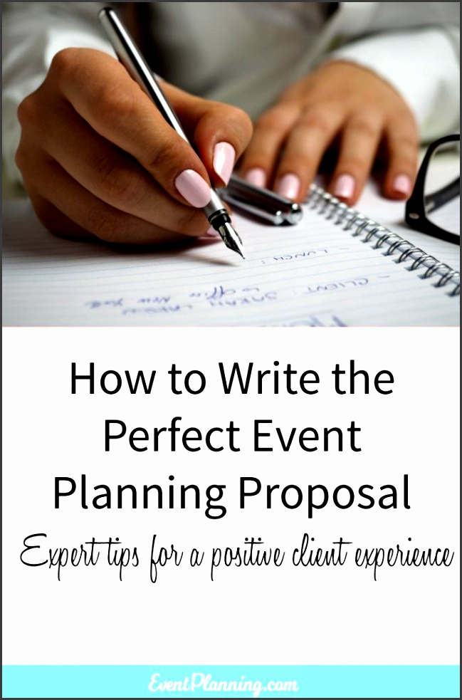 how to write the perfect event planning proposal event planning tips event planning business