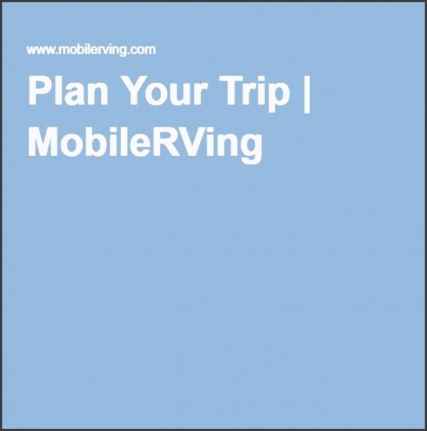 plan your trip mobilerving full timer pinterest rv trip planner and rv