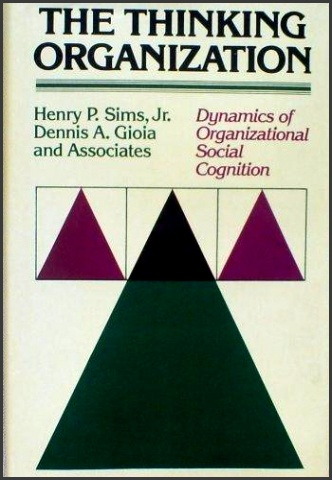 Thinking Organization Dynamics of Organizational Social Cognition Jossey Bass Business & Management