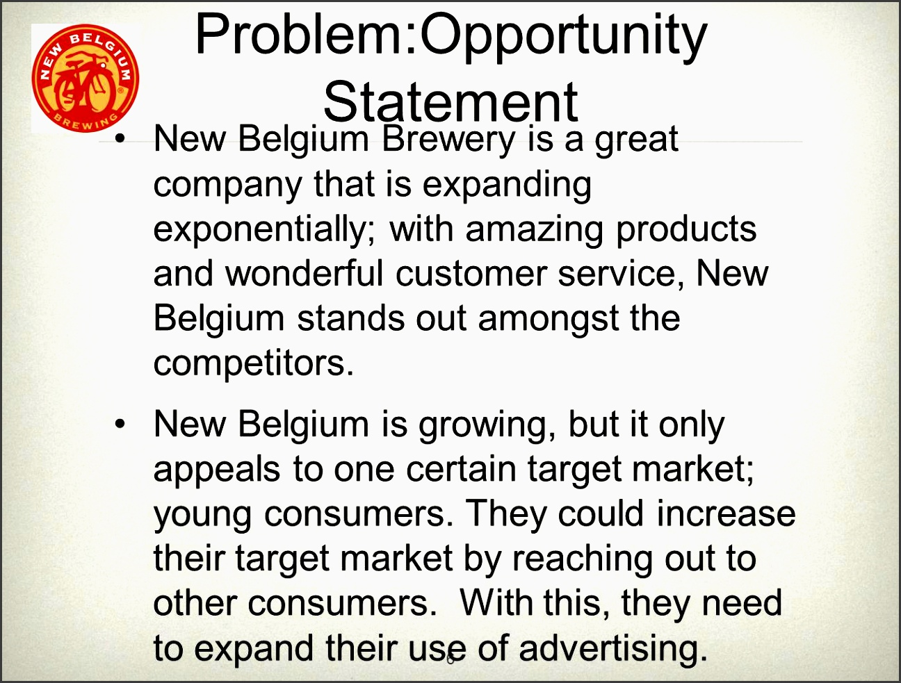 6 problem opportunity statement new belgium brewery is a great pany that is expanding exponentially