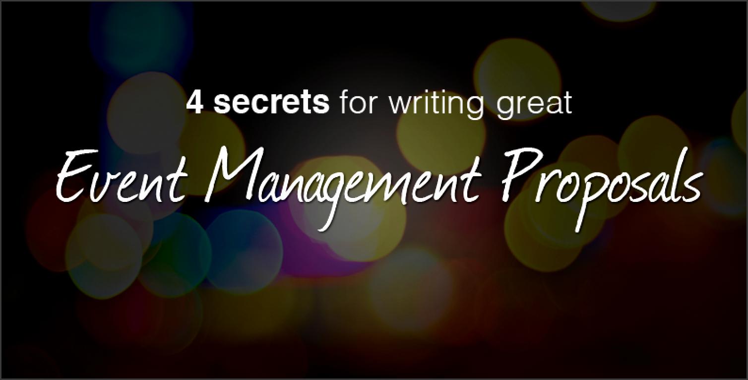 4 secrets for writing great event management proposals the proposable blog