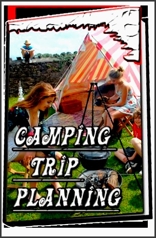 camping trip planning camping trip planning camping trip planning