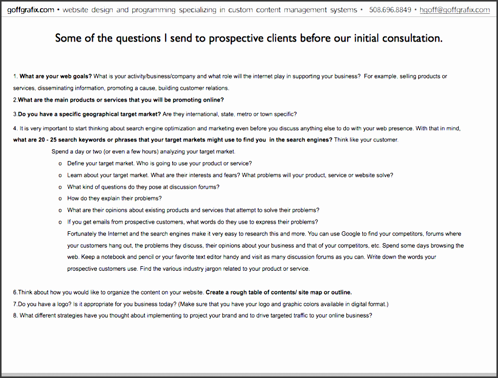 below are questions that i send to a prospective client before our initial free consultation