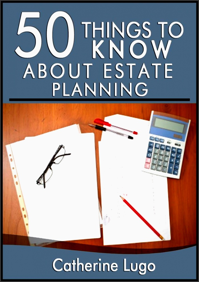 50 things to know about estate planning tips for planning your will funeral planningretirement planningfinancial