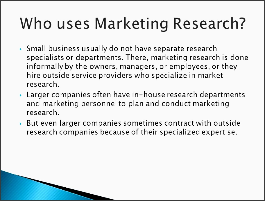 small business usually do not have separate research specialists or departments