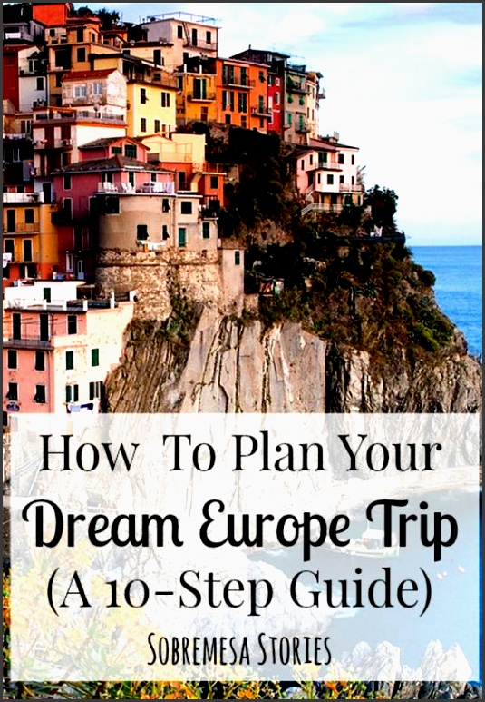 how to plan your dream europe trip a 10 step guide