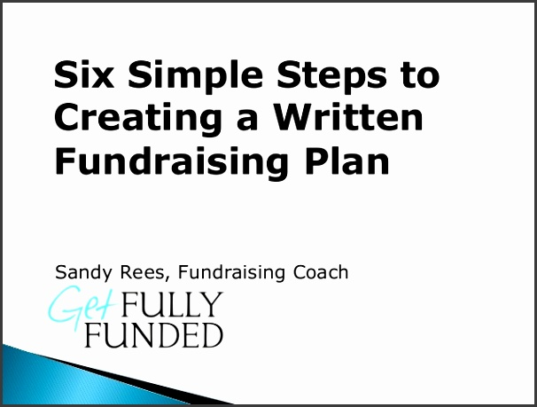 Six Simple Steps toCreating a WrittenFundraising PlanSandy Rees Fundraising Coach