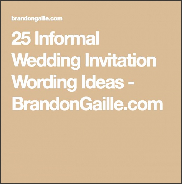 25 Informal Wedding Invitation Wording Ideas
