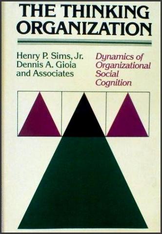 Thinking Organization Dynamics of Organizational Social Cognition Jossey Bass Business & Management
