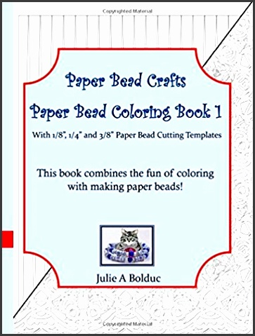 """Paper Bead Crafts Paper Bead Coloring Book 1 With 1 8"""" 1 4"""" and 3 8"""" Paper Bead Cutting Templates Julie A Bolduc Amazon Books"""