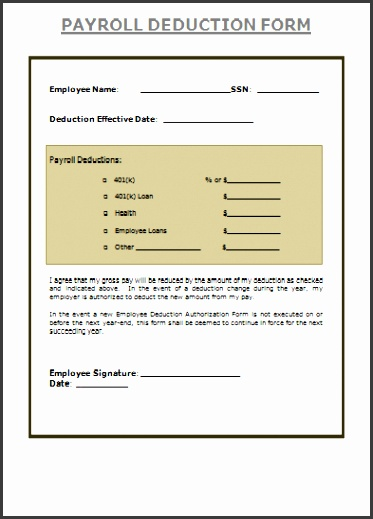 Payroll Deduction Form is the sum of the wages of all the employees working for an
