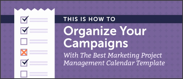 """How to Organize Your Campaigns With the Best Marketing Project Management Calendar Template """""""