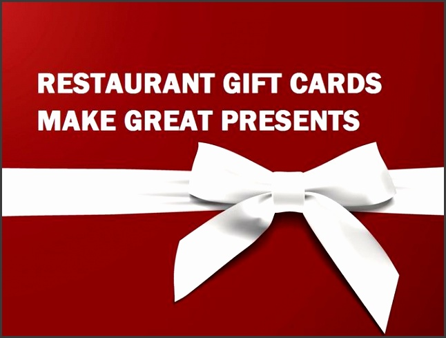 RESTAURANT GIFT CARDS MAKE GREAT PRESENTS